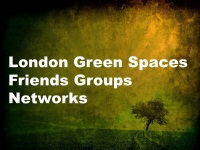 London Green Spaces Friends Groups Networks link